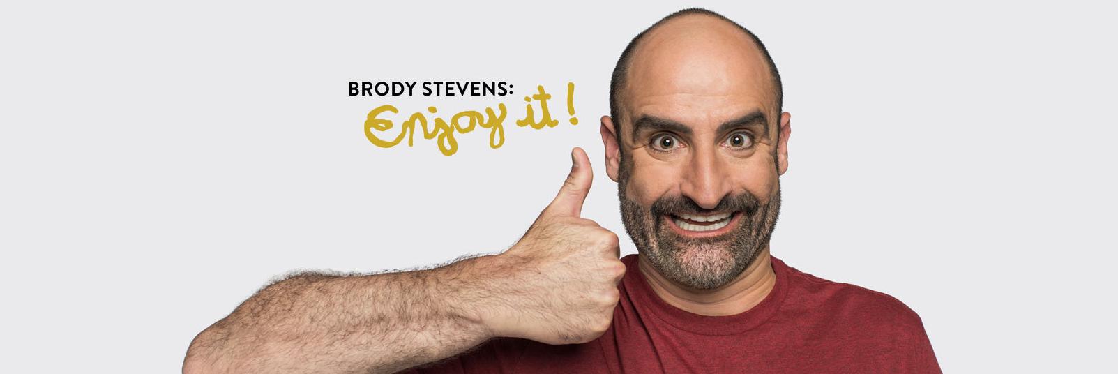 Brody Stevens: Enjoy It! (Comedy Central)